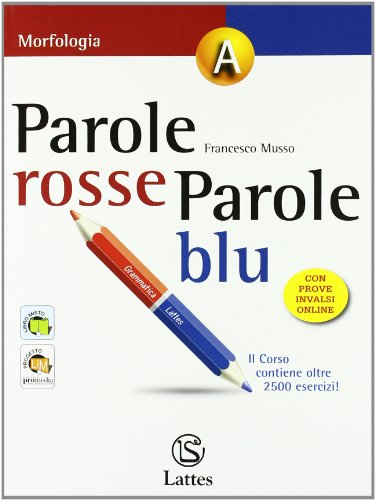 Parole rosse parole blu. Vol. A-B-C: Morfologia-Sintassi-Fonologia. Con lingue a confronto. Con espansione online. Per la Scuola media