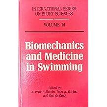 Biomechanics and Medicine in Swimming: 4th (International Series on Sport Sciences)