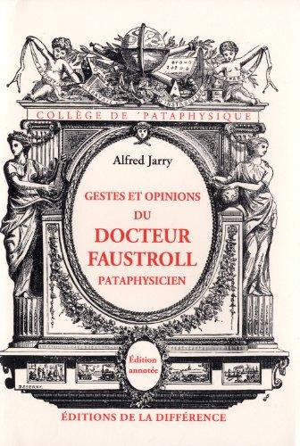 Gestes et opinions du Docteur Faustroll, pataphysicien : Roman néo-scientifique