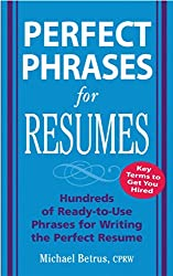 Perfect Phrases for Resumes: Hundreds of Ready-to-use Phrases for Writing the Perfect Resume (Perfect Phrases Series)