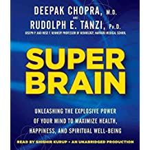 [Super Brain: Unleashing the Explosive Power of Your Mind to Maximize Health, Happiness, and Spiritual Well-Being] (By: Deepak Chopra) [published: November, 2012]