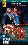 No House Limit (Hard Case Crime (Mass Market Paperback)) by Steve Fisher (2008-07-01)