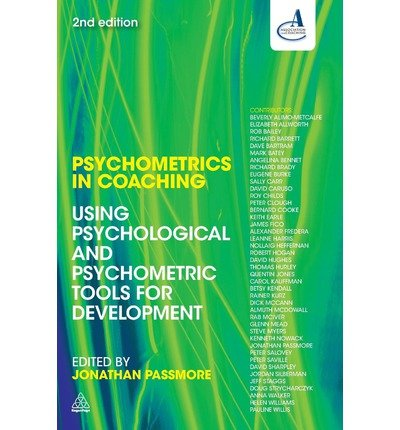 [(Psychometrics in Coaching: Using Psychological and Psychometric Tools for Development)] [ Edited by Jonathan Passmore, Contributions by Association for Coaching ] [January, 2013]