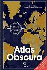Atlas Obscura - Edition augmentée par Scott MacNeill