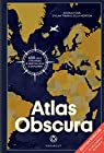 Atlas Obscura - Edition augmentée