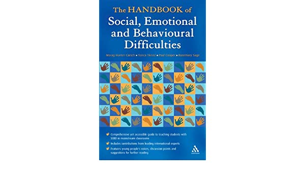The Handbook Of Social Emotional And Behavioural Difficulties Amazoncouk Paul Cooper Morag Hunter Carsch Yonca Tiknaz Rosemary Sage Books