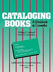 Cataloging Books: A Workbook of Examples