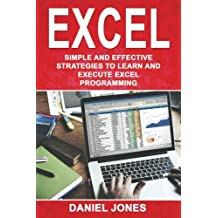 Excel: Simple and Effective Strategies to Learn and Execute Excel Programming: Volume 3