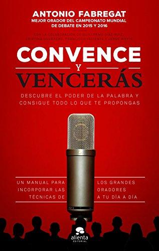 Convence y vencerás (COLECCION ALIENTA)