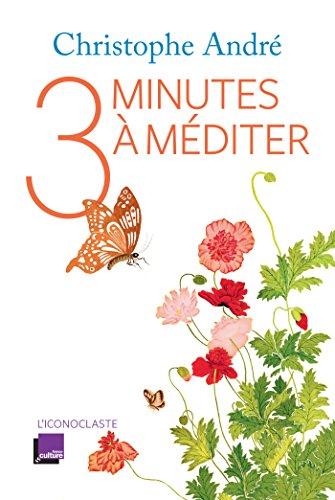 Trois minutes à méditer - Christophe André (2017) sur Bookys