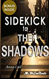 Sidekick - The Shadows (Black Dagger Brotherhood, Book 13): by J.R. Ward
