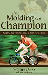 The Molding of a Champion by Ann McMurray (2006-09-20)