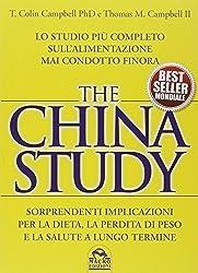 The China study. Lo studio più completo sull'alimentazione mai condotto finora