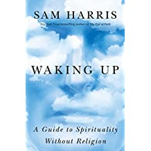 Waking Up: A Guide to Spirituality Without Religion.