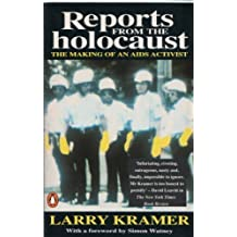 Reports From the Holocaust by Larry Kramer (1990-06-28)
