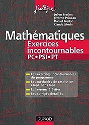 Mathématiques Les exercices incontournables PC-PSI-PT : Méthodes détaillées, corrigés étape par étape, erreurs à éviter