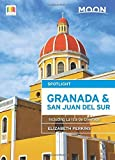 Front cover for the book Moon Spotlight Granada & San Juan del Sur: Including La Isla de Ometepe by Elizabeth Perkins