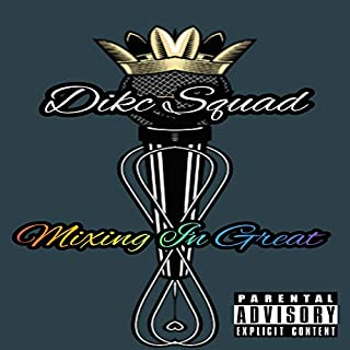 Mixing in Great (feat. Pkingp & KDS) [Explicit]