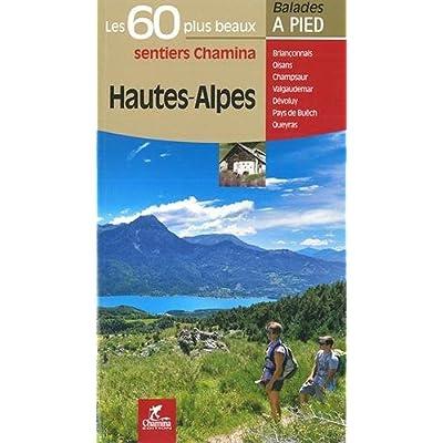 Hautes-Alpes : Les 60 plus beaux sentiers Chamina