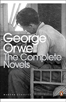 The Complete Novels of George Orwell: Animal Farm, Burmese Days, A Clergyman's Daughter, Coming Up for Air, Keep the Aspidistra Flying, Nineteen Eighty-Four par [Orwell, George]