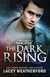 The Dark Rising: Of Witches and Warlocks by Lacey Weatherford (2011-08-11)
