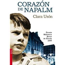 Corazón de napalm: Premio Biblioteca Breve 2009 (Novela y Relatos)
