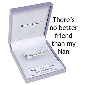 Equilibrium Bangle - There's No Better Friend Than My Nan - Silver Plated