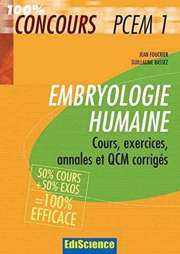 Embryologie humaine PCEM1 : Cours, exercices, annales et QCM corrigés (Sciences de la vie et de la santé - PCEM1 PH1)