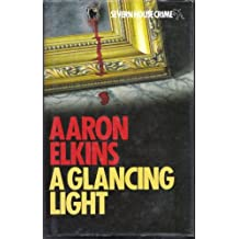 A Glancing Light by Aaron J. Elkins (1993-08-26)