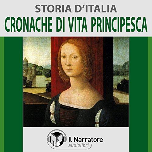 Cronache di vita principesca (Storia d'Italia 32)  Audiolibri