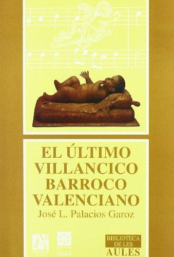 El último villancico barroco valenciano / The las...