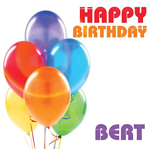 Happy Birthday Bert