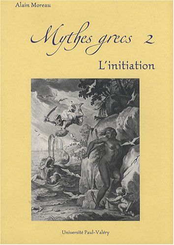 Mythes grecs : Tome 2, L'initiation