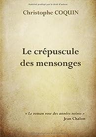 Le crépuscule des mensonges par Christophe Coquin