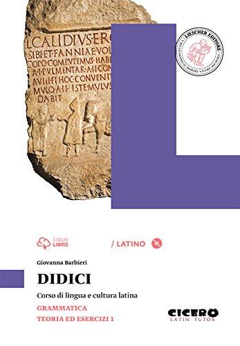 Didici. Grammatica-Teoria ed esercizi. Per le Scuole superiori. Con CD-ROM. Con e-book. Con espansione online