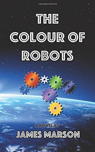The Colour of Robots: A Novel