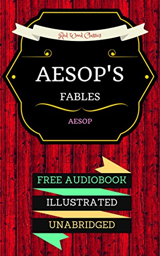 Aesop's Fables: By Aesop & Illustrated (An Audiobook Free!)