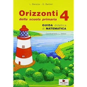 Orizzonti. Matematica. Per La 4ª Classe Elementare