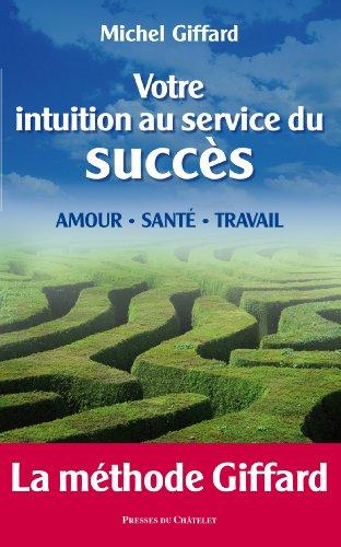 Votre intuition au service du succès (Santé, bien-être)