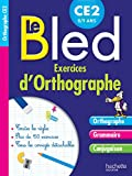 Le Bled : exercices d'orthographe CE2 8/9 ans