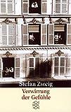 Verwirrung der Gefühle: Erzählungen (Stefan Zweig, Gesammelte Werke in Einzelbänden (Taschenbuchausgabe))