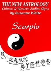 SCORPIO - THE NEW ASTROLOGY CHINESE AND WESTERN ZODIAC SIGNS (THE NEW ASTROLOGY BY SUN SIGN Book 8)