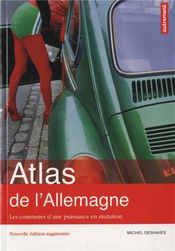 Atlas de l'Allemagne : Les contrastes d'une puissance en mutation