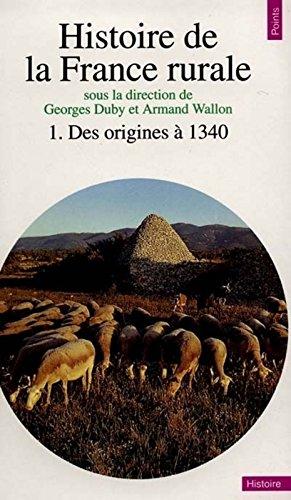 Histoire de la France rurale, tome 1 : Des origines  1340