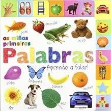 As miñas primeiras palabras. Aprendo a falar! (Galego - A Partir De 0 Anos - Imaxinario (Primeiros Diccionairos Visuais) - As Miñas Primeiras Palabras)
