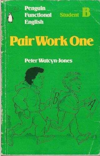 Penguin Functional English: Pair Work One: Student B (Penguin functional English: Penguin functional English)