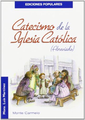 Catecismo de la Iglesia Católica: Abreviado (Ediciones Populares) por Mons