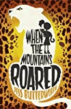 When the Mountains Roared