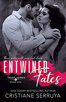 Entwined Fates: Shades of Trust (TRUST Series Book 1) (English Edition) di [Serruya, Cristiane]