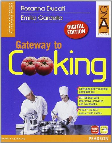 Gateway to cooking digital editionLIM. Per le Scuole superiori. Con espansione online. Con libro